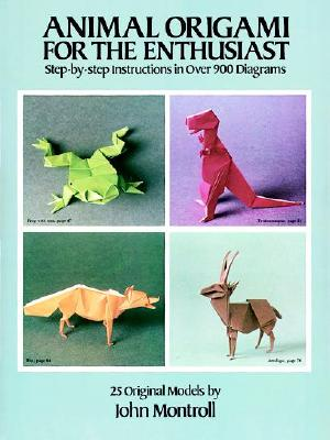 Animal Origami for the Enthusiast By Montroll, John