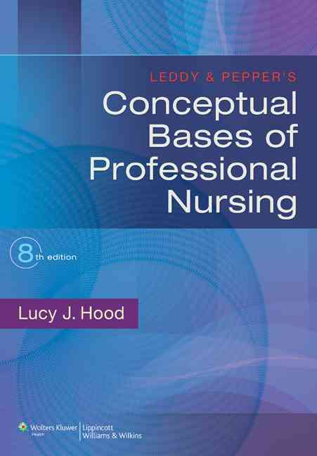 Leddy & Pepper's Conceptual Bases of Professional Nursing By Hood, Lucy